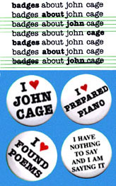 BADGES ABOUT JOHN CAGE