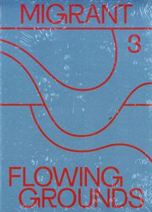 MIGRANT 3 - FLOWING GROUNDS