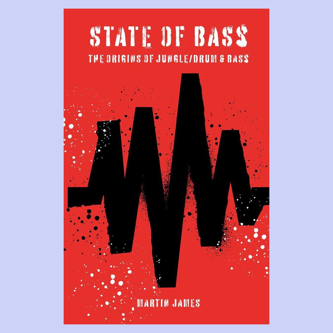 STATE OF BASS - THE ORIGINS OF JUNGLE / DRUM & BASS