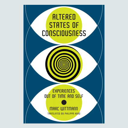 Altered States of Consciousness Experiences Out of Time and Self