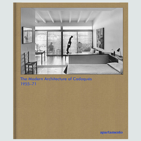 The Modern Architecture of Cadaqués 1955-1971