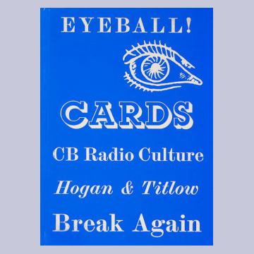 Eyeball Cards - The Art Of British Cb Radio Culture