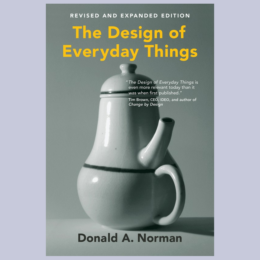 The Design of Everyday Things, Revised And Expanded Edition