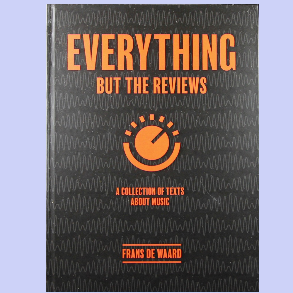 Everything But The Reviews - Writing About Music