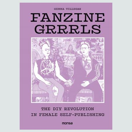 Fanzine Grrrls - The DIY Revolution In Female Self-Publication