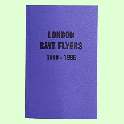 London Rave Flyers 1990-1996