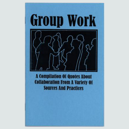Group Work - A Compilation of Quotes About Collaborations