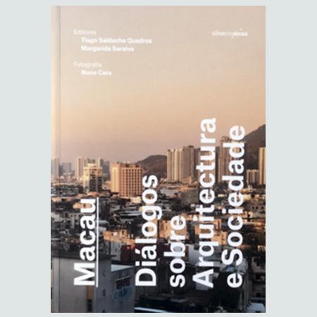 Macau - Diálogos sobre Arquitectura e Sociedade