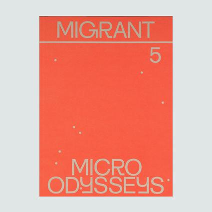 MIGRANT 5 - MICRO ODYSSEYS