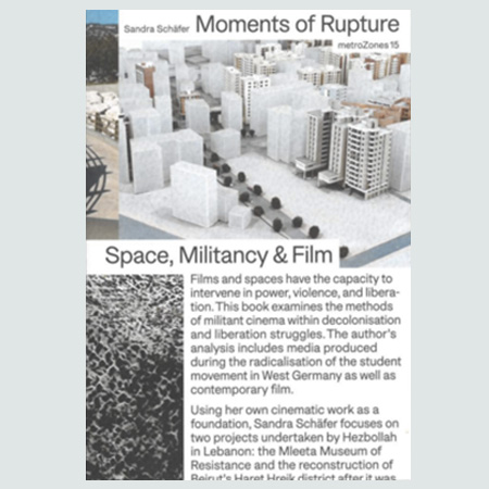 Moments of Rupture - Space, Militancy & Film