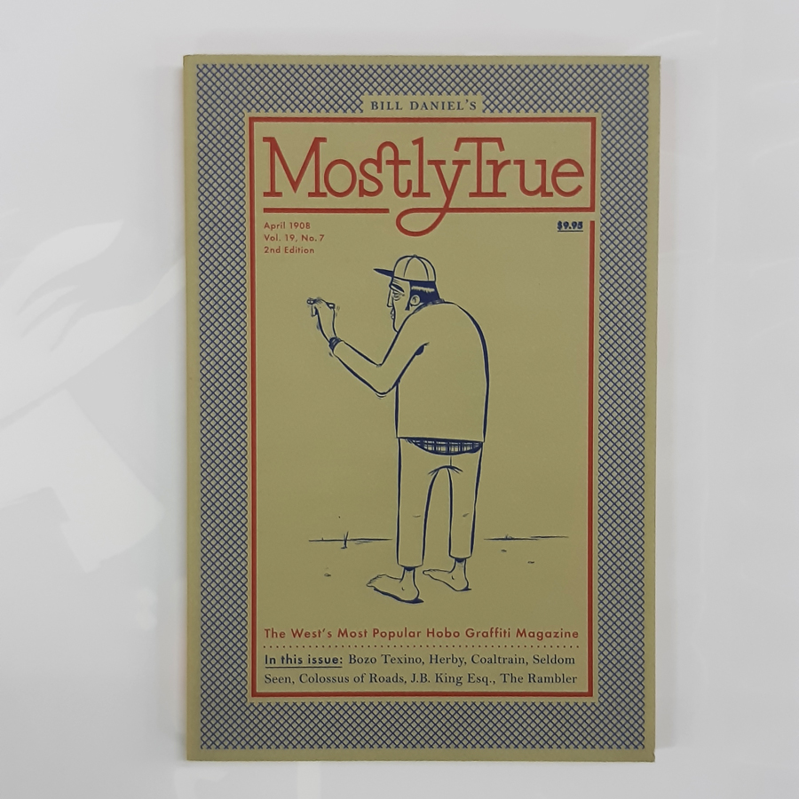 Mostly True: The West's Most Popular Hobo Graffiti Magazine [2nd edition]