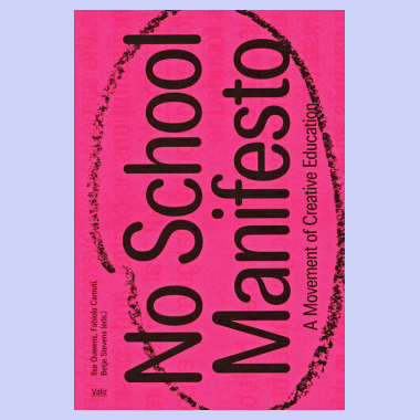 No School Manifesto - A Movement Of Creative Education