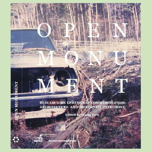 Open Monument - Research on Ephemeral Commemoration Architecture and Modernist Patrimony