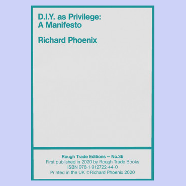 D.i.y. As Privilege: A Manifesto