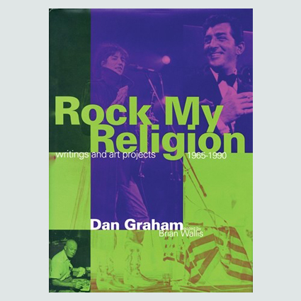 Rock My Religion Writings and Projects 1965-1990