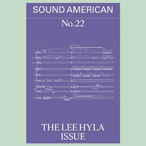 Sound American #22 – The Lee Hyla Issue