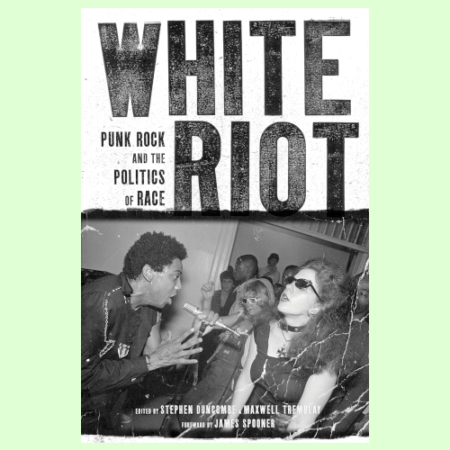 White Riot - Punk Rock and Politics of Race